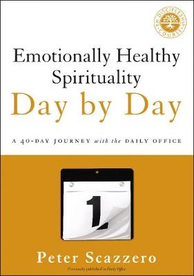 Emotionally Healthy Spirituality Day by Day: A 40-Day Journey with the Daily Office By (author) Peter Scazzero ISBN:9780310351665