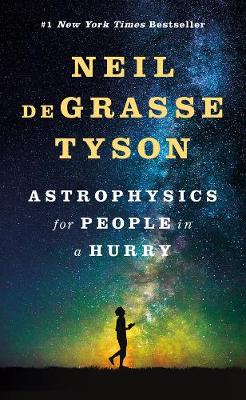 Astrophysics for People in a Hurry By (author) Neil deGrasse Tyson ISBN:9780393609394