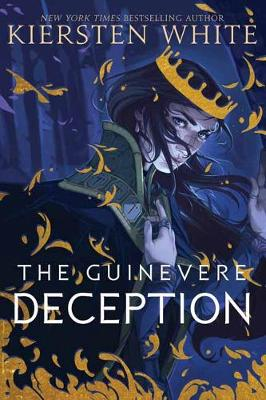 The Guinevere Deception By (author) Kiersten White ISBN:9780525581673