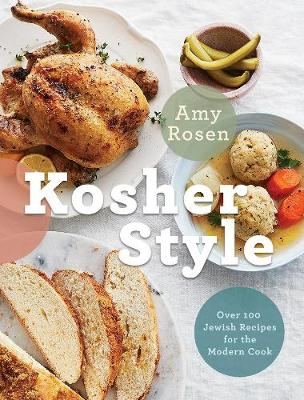 Kosher Style: Over 100 Jewish Recipes for the Modern Cook By (author) Amy Rosen ISBN:9780525609889