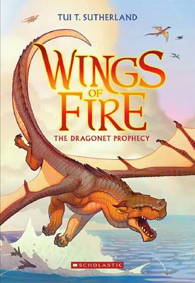 Wings of Fire #1: Dragonet Prophecy By (author) Tui