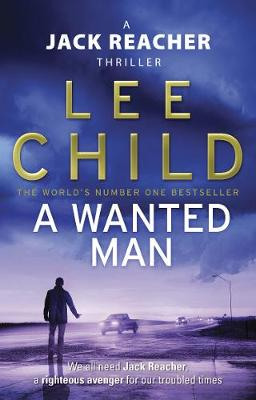 A Wanted Man: (Jack Reacher 17) By (author) Lee Child ISBN:9780553825527