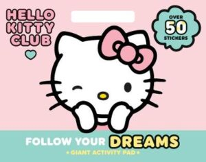 Hello Kitty Follow Your Dreams Giant Activity Pad   ISBN:9780655205128