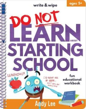 Write & Wipe - Do Not Learn Starting School By (author) Andy Lee ISBN:9780655212102