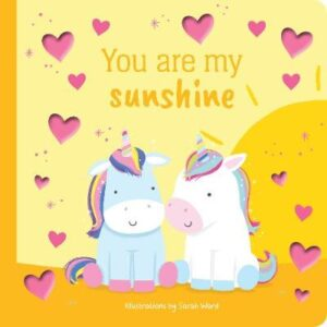 You are My Sunshine Foil Book Illustrated by Sarah Ward ISBN:9780655213741