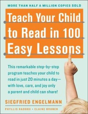 Teach Your Child to Read in 100 Easy Lessons By (author) Phyllis Haddox ISBN:9780671631987