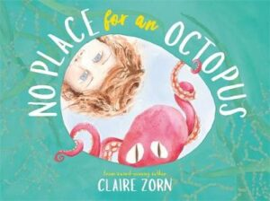 No Place for an Octopus By (author) Claire Zorn ISBN:9780702262609