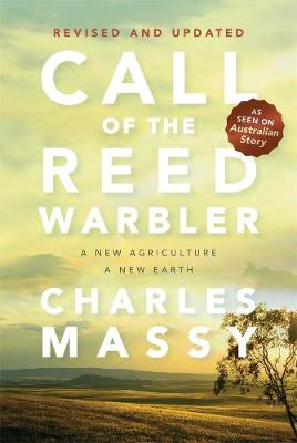 Call of the Reed Warbler: Revised Edition By (author) Charles Massy ISBN:9780702263224