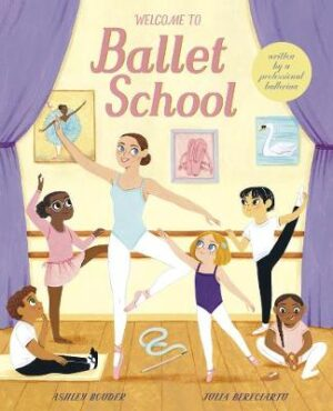 Welcome to Ballet School By (author) Ashley Bouder ISBN:9780711251267