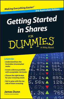 Getting Started in Shares For Dummies Australia By (author) James Dunn ISBN:9780730320623