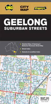 Geelong Suburban Streets Map 385 12th ed By (author) UBD Gregory's ISBN:9780731929115