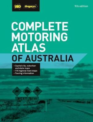 Complete Motoring Atlas of Australia 9th ed By (author) UBD Gregory's ISBN:9780731931699