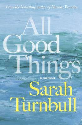 All Good Things By (author) Sarah Turnbull ISBN:9780732288037