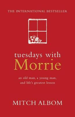 Tuesdays with Morrie: The international bestseller By (author) Mitch Albom ISBN:9780733609558