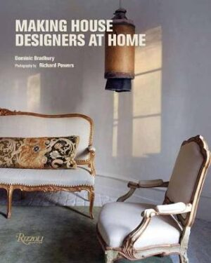 Making House: Designers at Home By (author) Dominic Bradbury ISBN:9780789336743