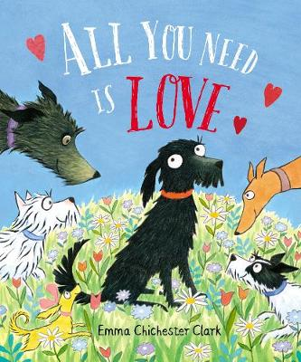 All You Need is Love By (author) Emma Chichester Clark ISBN:9780857551993