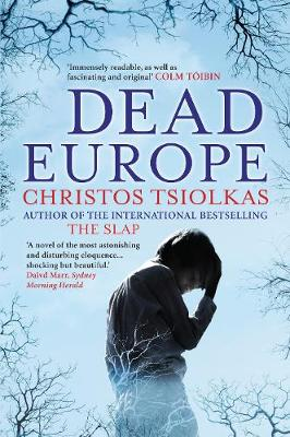 Dead Europe By (author) Christos Tsiolkas ISBN:9780857891228