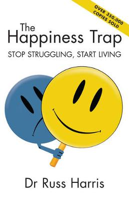 The Happiness Trap: Stop Struggling