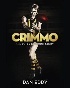 Crimmo: The Peter Crimmins Story By (author) Dan Eddy ISBN:9780975836255
