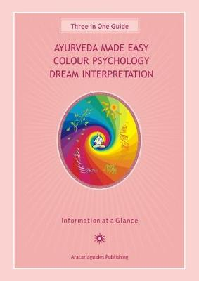 Ayurveda Made Easy / Colour Psychology / Dream Interpretation: Three in One Guide By (author) Stefan Mager ISBN:9780980713442
