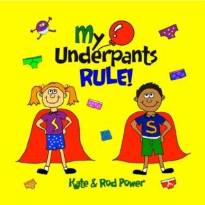 My Underpants Rule By (author) Rod Power ISBN:9780992953003