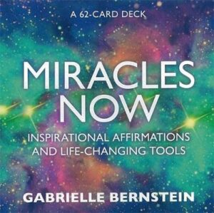 Miracles Now: Inspirational Affirmations and Life-Changing Tools By (author) Gabrielle Bernstein ISBN:9781401947828