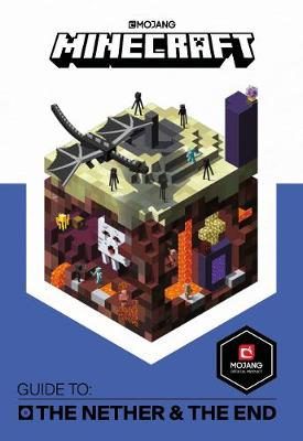 Minecraft Guide to The Nether and the End: An official Minecraft book from Mojang By (author) Mojang AB ISBN:9781405285995