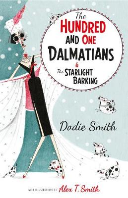 The Hundred and One Dalmatians Modern Classic By (author) Dodie Smith ISBN:9781405288750