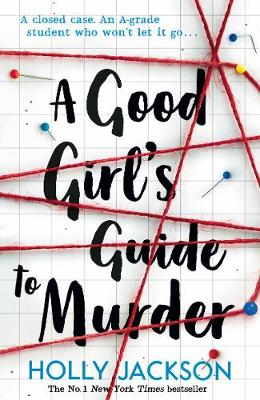 A Good Girl's Guide to Murder By (author) Holly Jackson ISBN:9781405293181