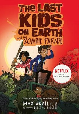 The Last Kids on Earth and the Zombie Parade By (author) Max Brallier ISBN:9781405295109