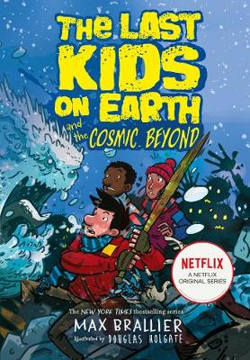 The Last Kids on Earth and the Cosmic Beyond (The Last Kids on Earth) By (author) Max Brallier ISBN:9781405295123