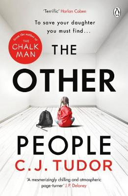 The Other People: The Sunday Times Top 10 Bestseller 2020 By (author) C. J. Tudor ISBN:9781405939621