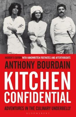 Kitchen Confidential: Insider's Edition By (author) Anthony Bourdain ISBN:9781408845042