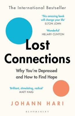Lost Connections: Why You're Depressed and How to Find Hope By (author) Johann Hari ISBN:9781408878729