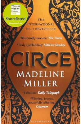 Circe: The International No. 1 Bestseller - Shortlisted for the Women's Prize for Fiction 2019 By (author) Madeline Miller ISBN:9781408890042