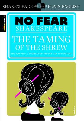 The Taming of the Shrew (No Fear Shakespeare) By (author) SparkNotes ISBN:9781411401006