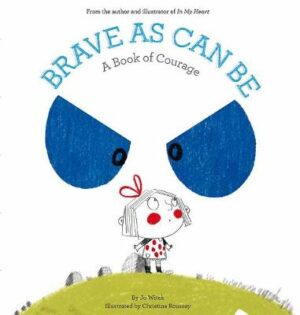 Brave As Can Be: A Book of Courage By (author) Jo Witek ISBN:9781419719233