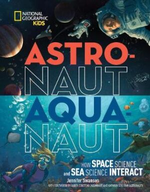 Astronaut - Aquanaut (Science & Nature) By (author) National Geographic Kids ISBN:9781426328671