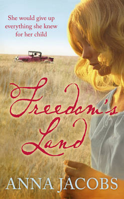 Freedom's Land By (author) Anna Jacobs ISBN:9781444735215