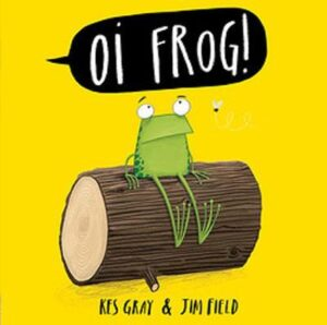 Oi Frog! By (author) Kes Gray ISBN:9781444956603