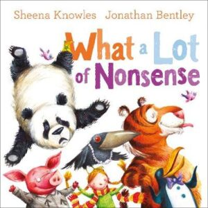 What a Lot of Nonsense By (author) Sheena Knowles ISBN:9781460756140