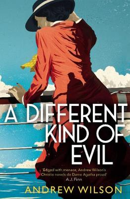 A Different Kind of Evil By (author) Andrew Wilson ISBN:9781471148279