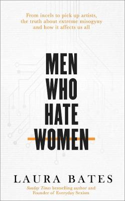 Men Who Hate Women: From incels to pickup artists