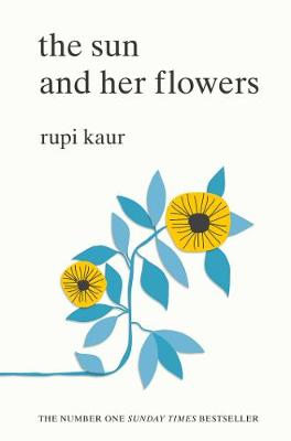 The The Sun and Her Flowers By (author) Rupi Kaur ISBN:9781471165825