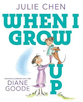 When I Grow Up By (author) Julie Chen ISBN:9781471177606