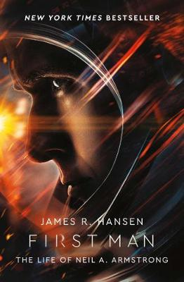 First Man: The Life of Neil Armstrong By (author) James Hansen ISBN:9781471177897
