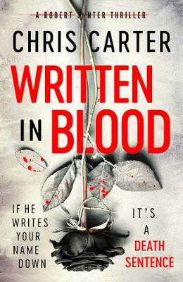 Written in Blood: The Sunday Times Number One Bestseller By (author) Chris Carter ISBN:9781471179587