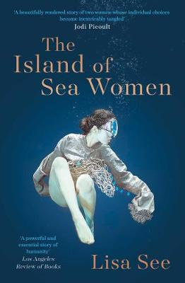 The Island of Sea Women By (author) Lisa See ISBN:9781471183836