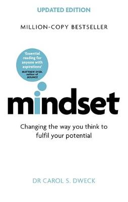 Mindset - Updated Edition: Changing The Way You think To Fulfil Your Potential By (author) Dr Carol Dweck ISBN:9781472139955
