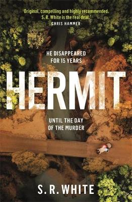 Hermit: the international bestseller and stunningly original crime thriller By (author) S. R. White ISBN:9781472268440